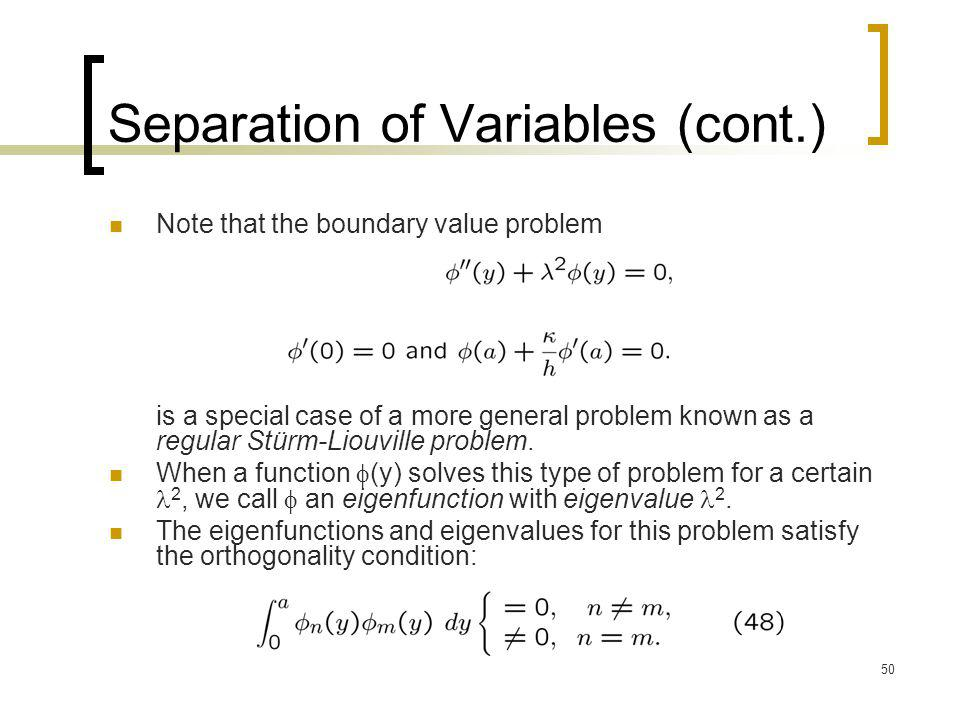 Separation of Variables (cont.)