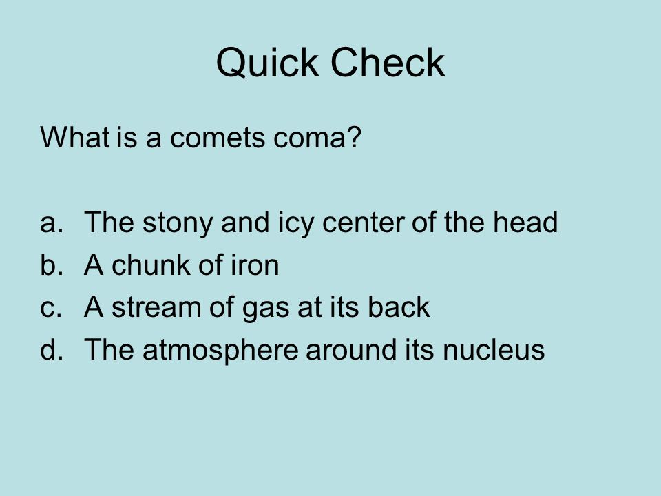 Quick Check What is a comets coma