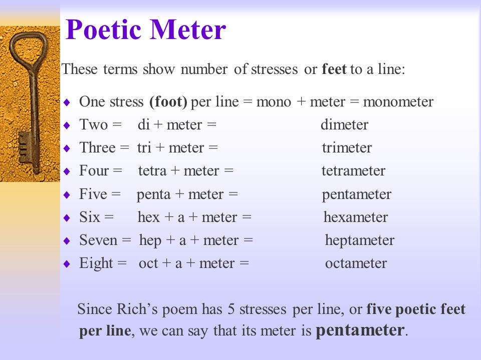 Poetic Meter These terms show number of stresses or feet to a line: