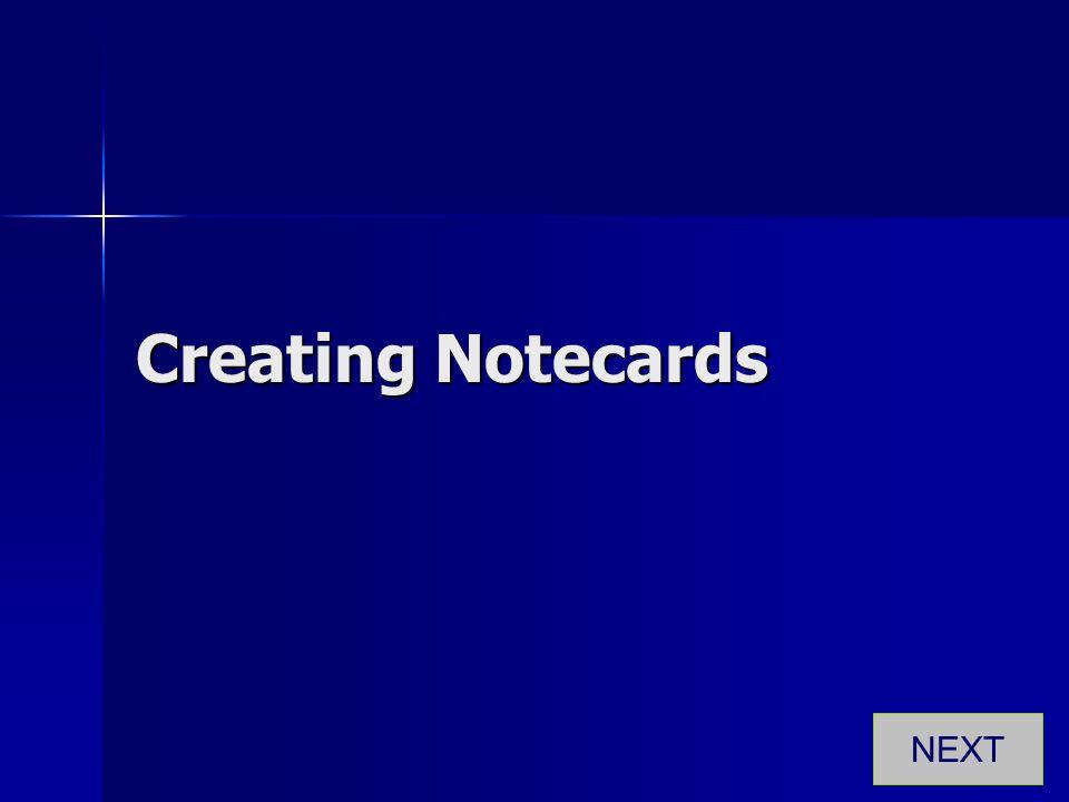 Creating Notecards NEXT