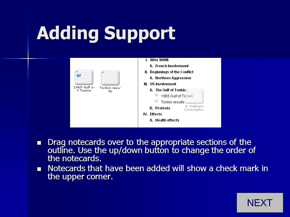 Adding Support Drag notecards over to the appropriate sections of the outline. Use the up/down button to change the order of the notecards.
