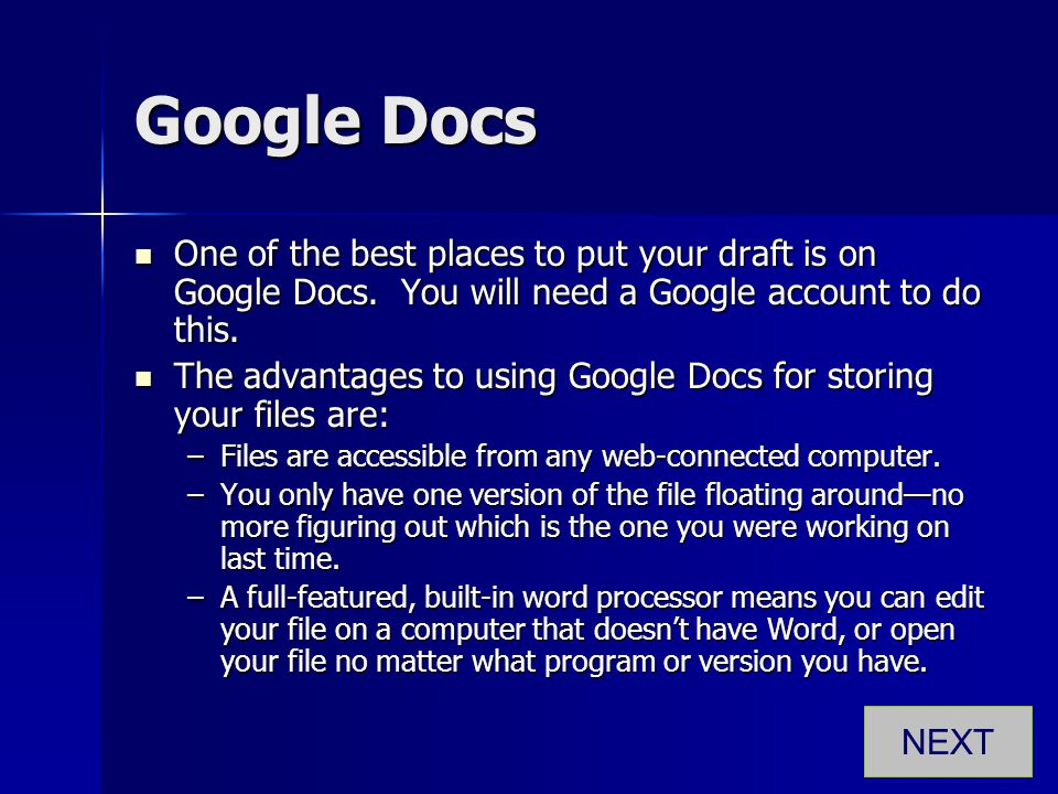 Google Docs One of the best places to put your draft is on Google Docs. You will need a Google account to do this.