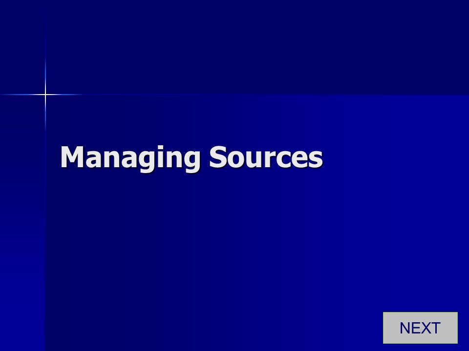 Managing Sources NEXT