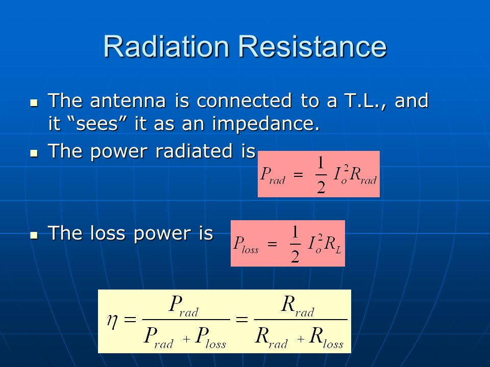 Dr. S. X-Pol Radiation Resistance. The antenna is connected to a T.L., and it sees it as an impedance.