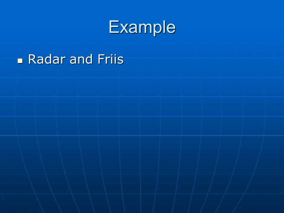 Example Radar and Friis