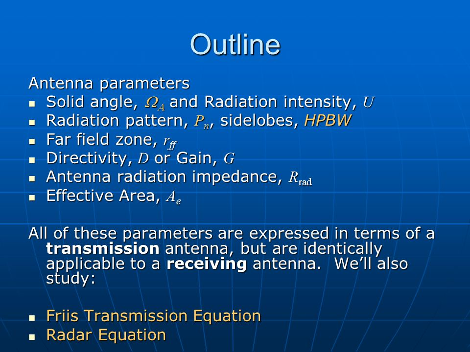 Outline Antenna parameters Solid angle, WA and Radiation intensity, U