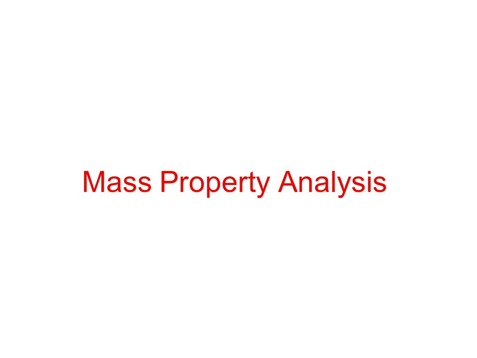 Mass Property Analysis