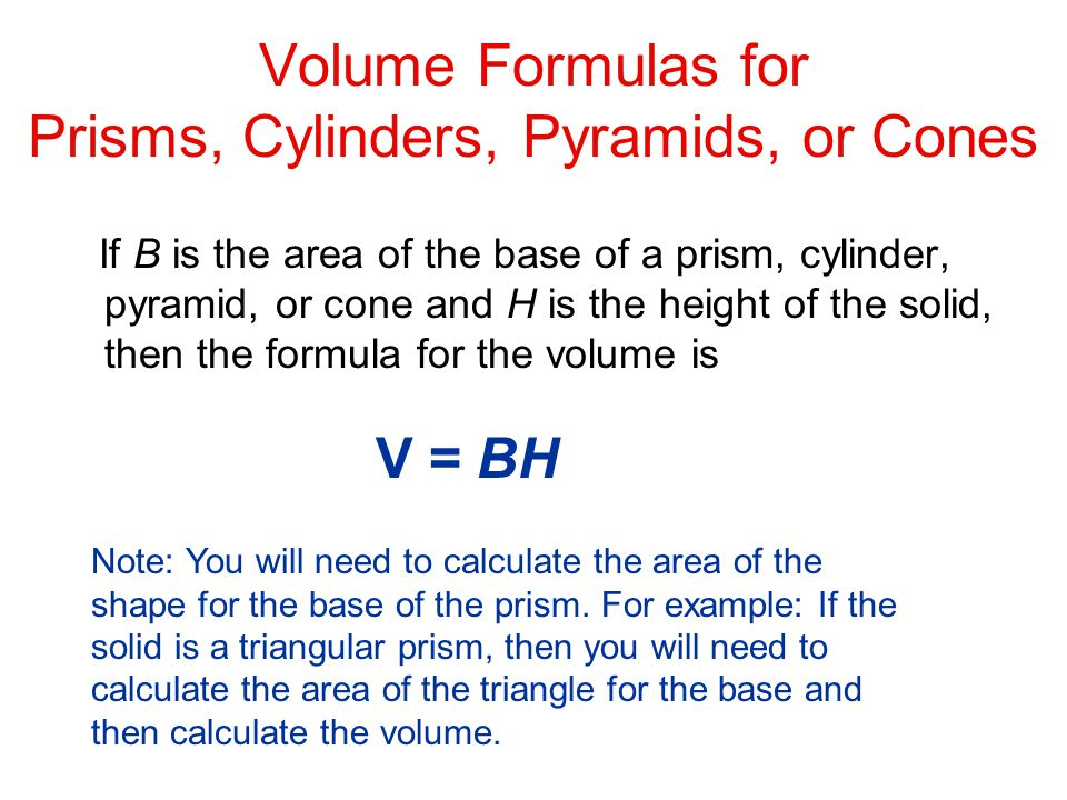Volume Formulas for Prisms, Cylinders, Pyramids, or Cones
