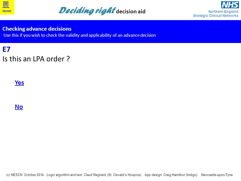 E7 Is this an LPA order Yes No