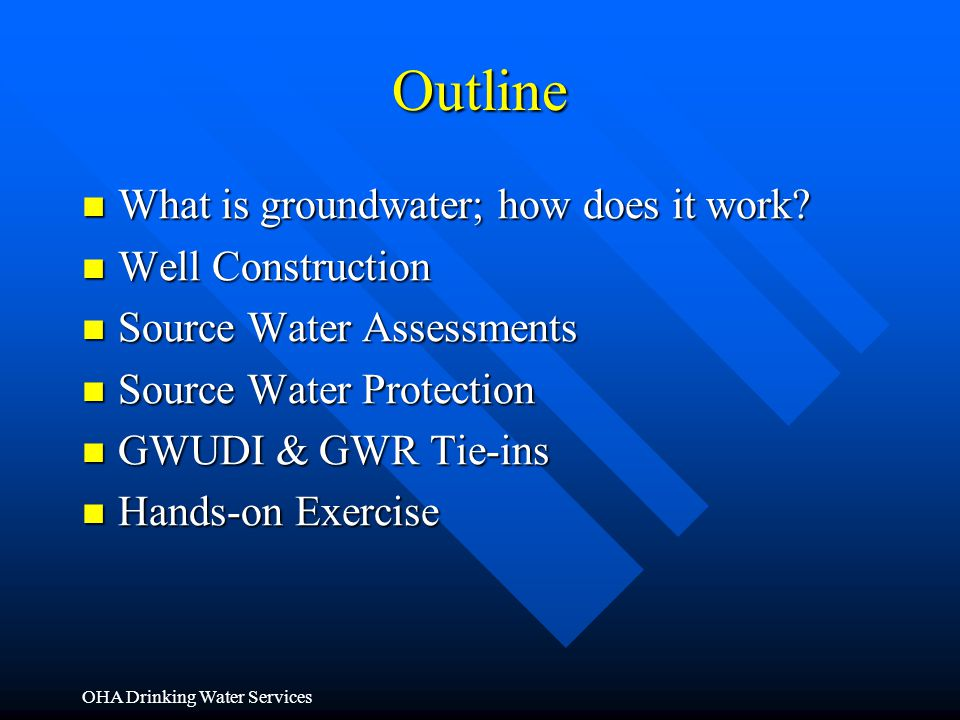 Outline What is groundwater; how does it work Well Construction