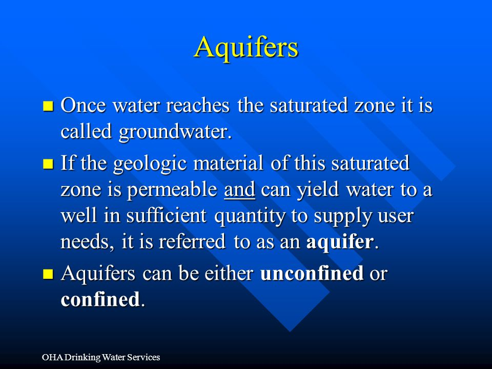Aquifers Once water reaches the saturated zone it is called groundwater.