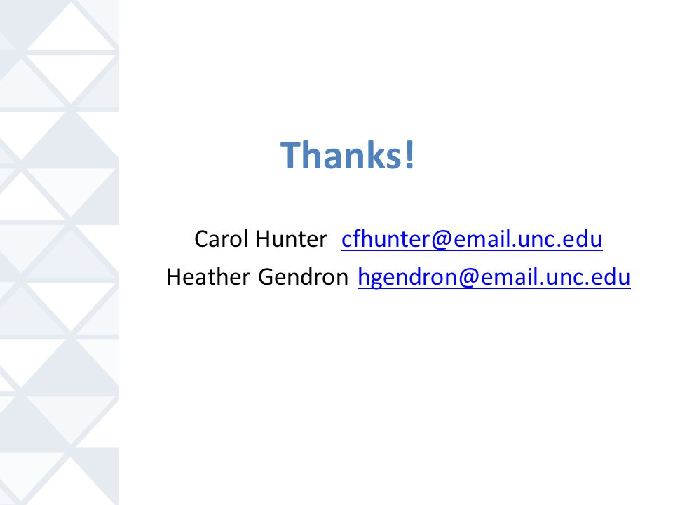 Thanks! Carol Hunter cfhunter@email.unc.edu