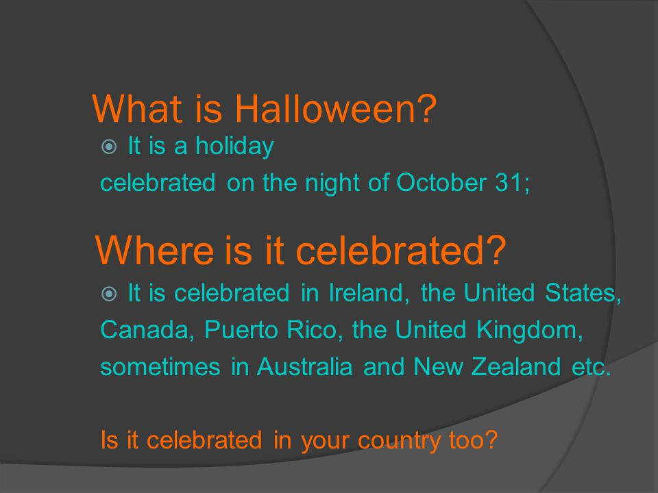 What is Halloween Where is it celebrated It is a holiday