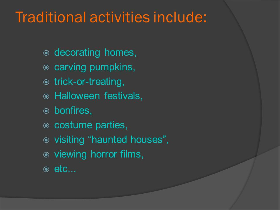 Traditional activities include: