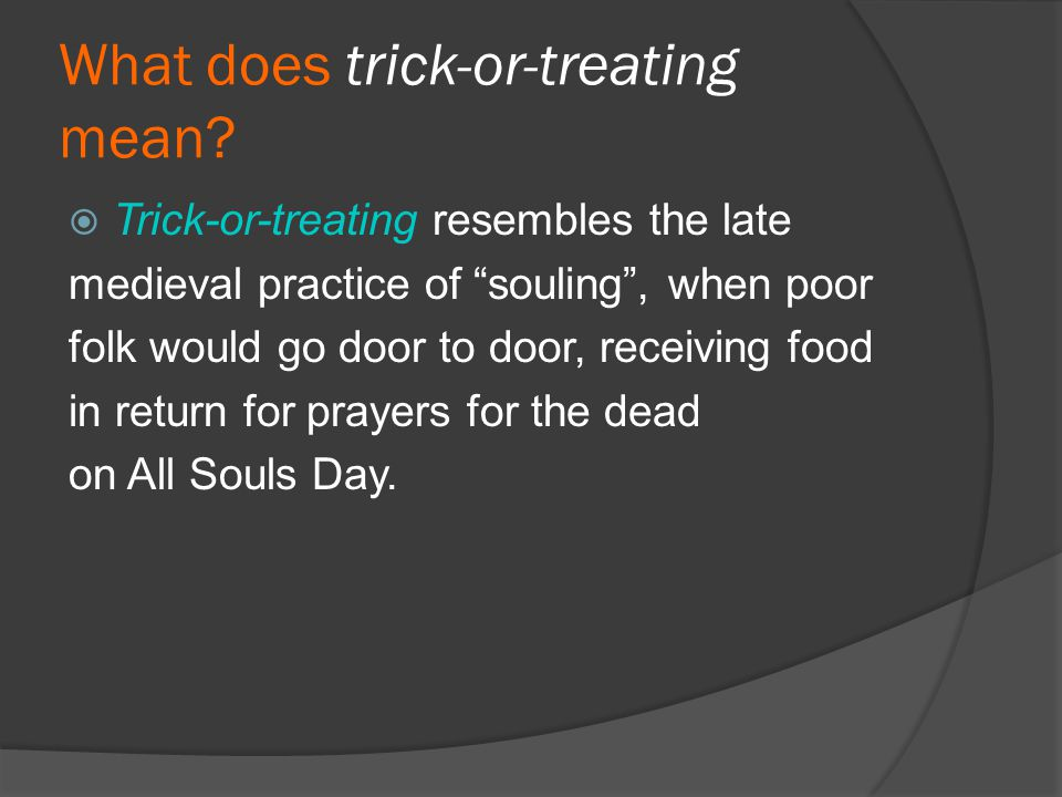 What does trick-or-treating mean