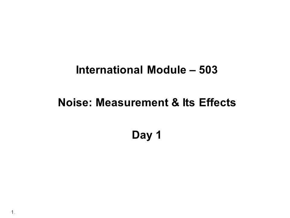 International Module – 503 Noise: Measurement & Its Effects
