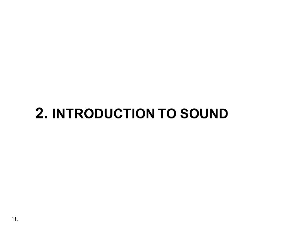 2. INTRODUCTION TO SOUND