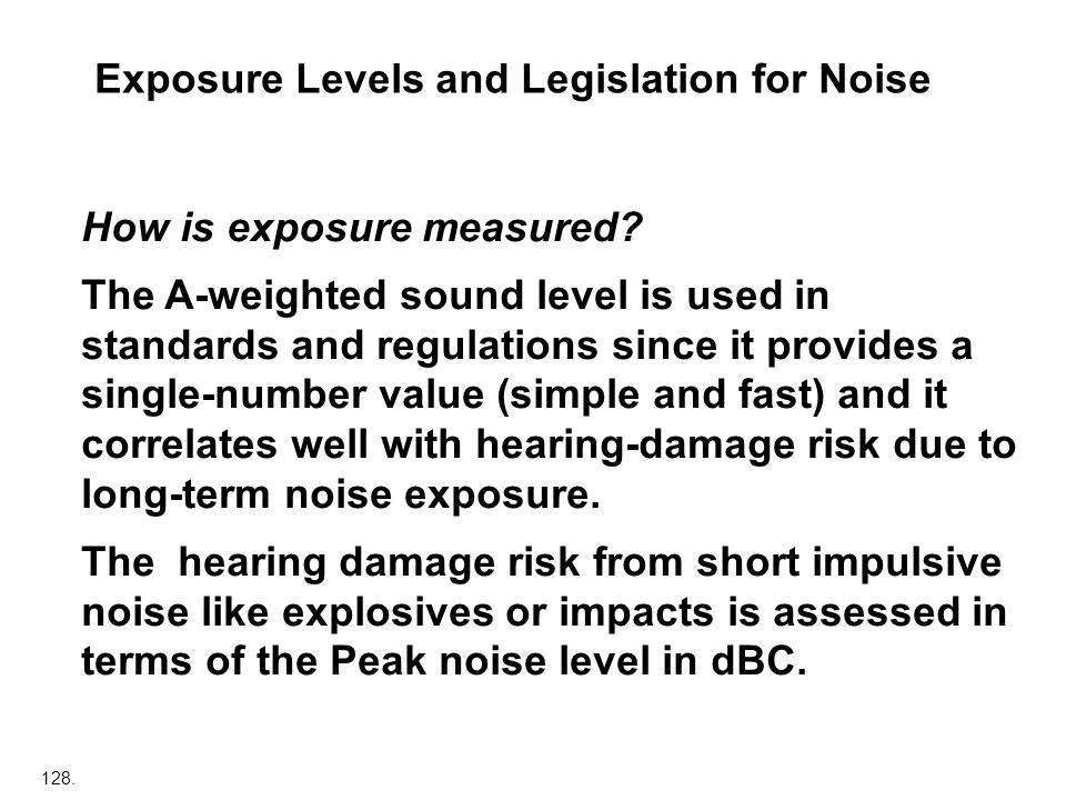 Exposure Levels and Legislation for Noise