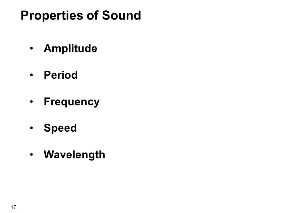 Properties of Sound Amplitude Period Frequency Speed Wavelength