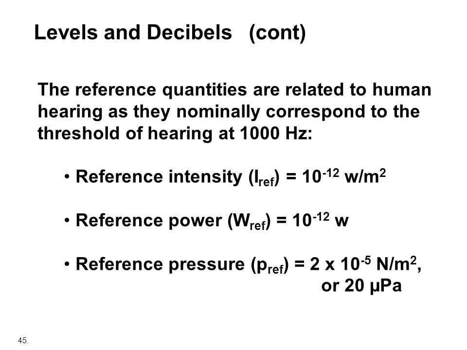 Levels and Decibels (cont)