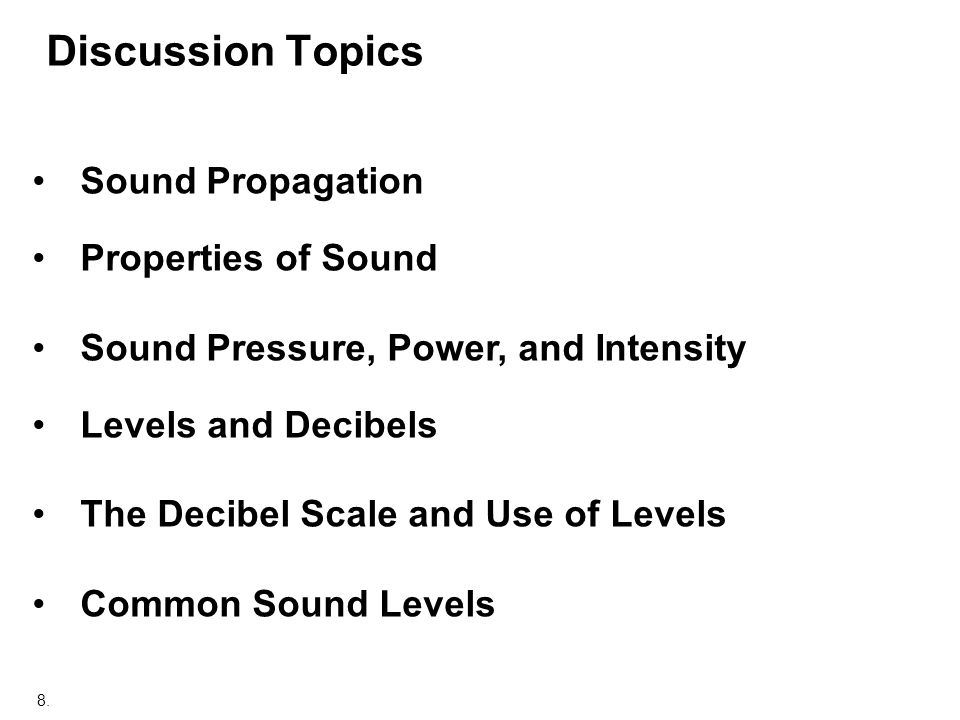 Discussion Topics Sound Propagation Properties of Sound