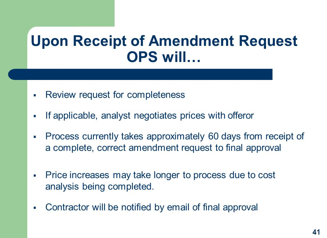 Upon Receipt of Amendment Request OPS will…