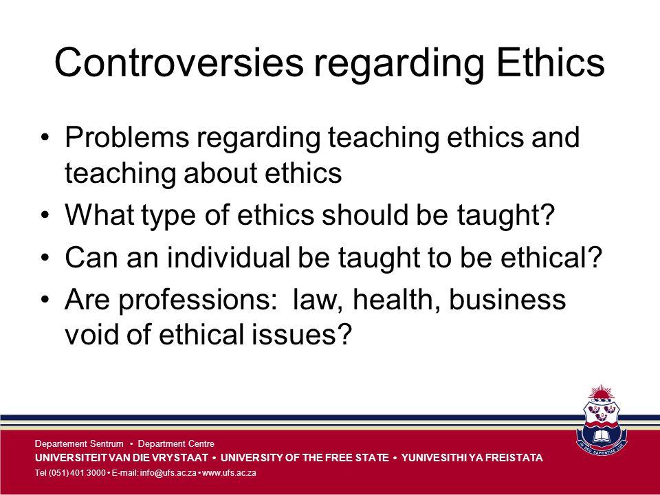 Controversies regarding Ethics