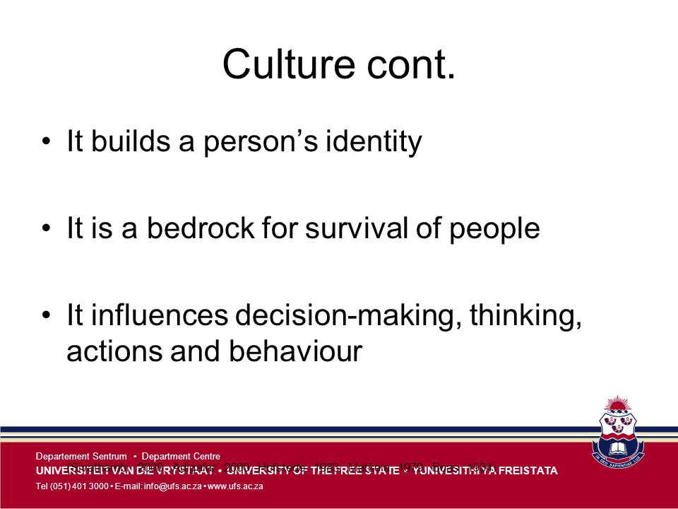 Culture cont. It builds a person's identity