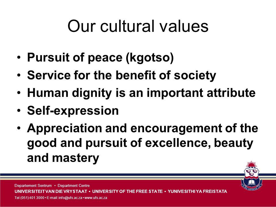 Our cultural values Pursuit of peace (kgotso)