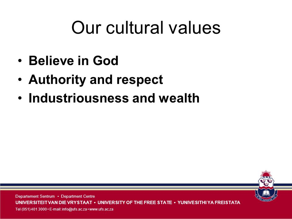 Our cultural values Believe in God Authority and respect