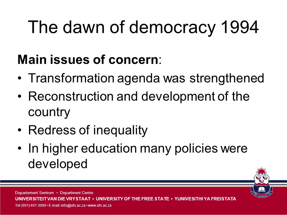 The dawn of democracy 1994 Main issues of concern: