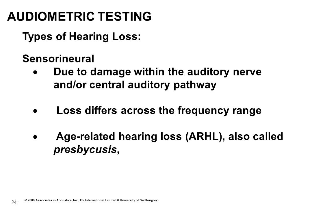 AUDIOMETRIC TESTING Types of Hearing Loss: Sensorineural
