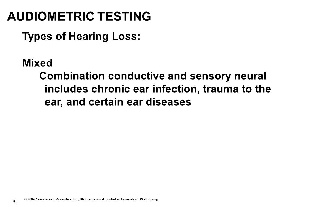 AUDIOMETRIC TESTING Types of Hearing Loss: Mixed