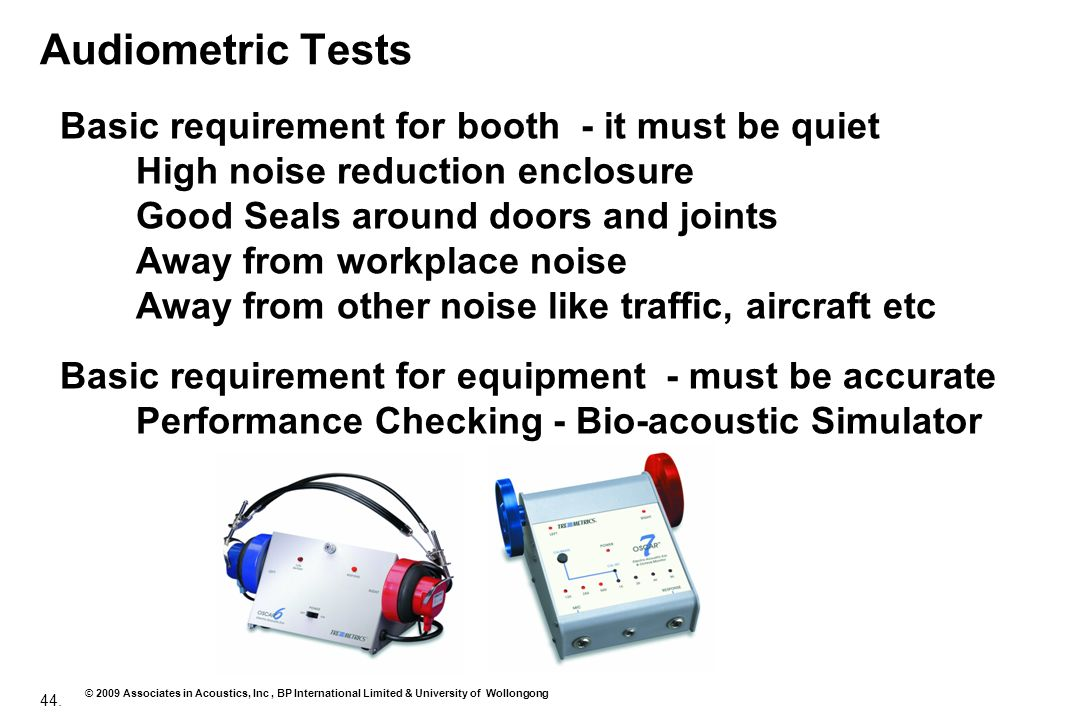 Audiometric Tests Basic requirement for booth - it must be quiet