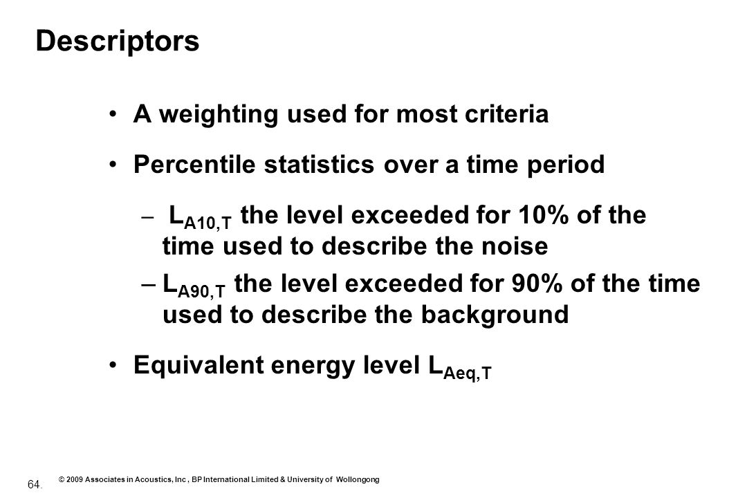 Descriptors A weighting used for most criteria