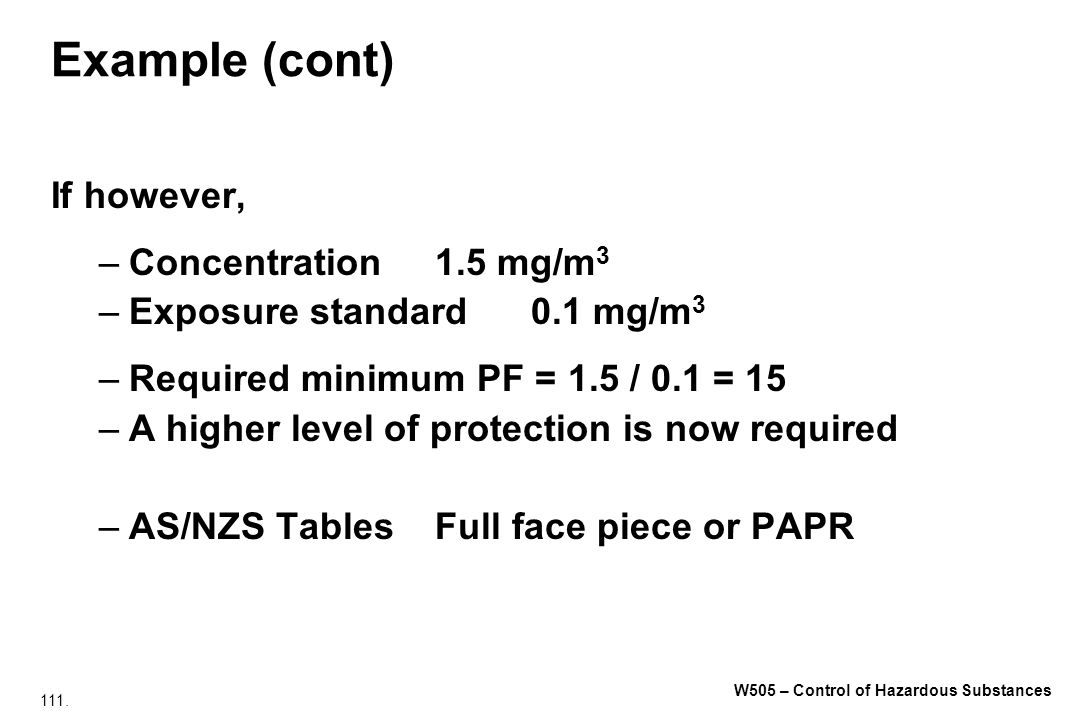 Example (cont) If however, Concentration 1.5 mg/m3