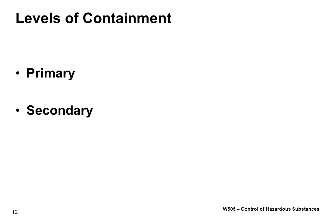 Levels of Containment Primary Secondary