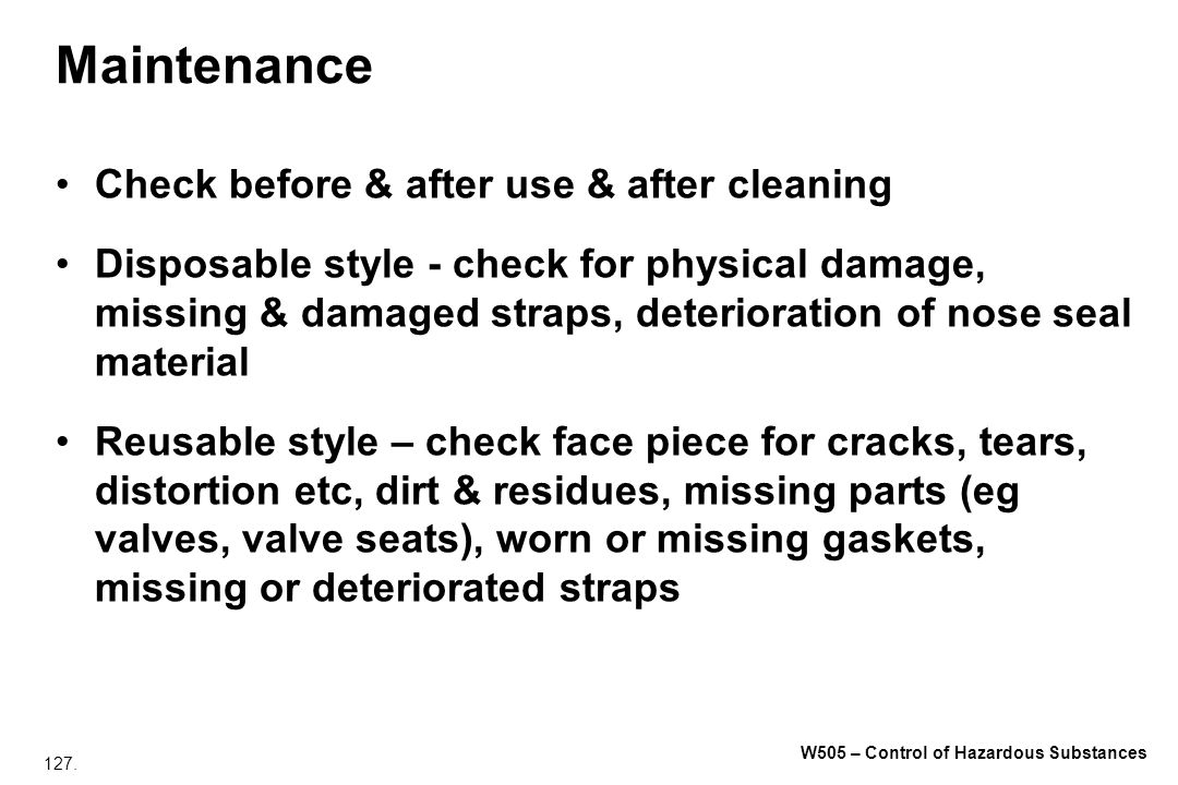 Maintenance Check before & after use & after cleaning