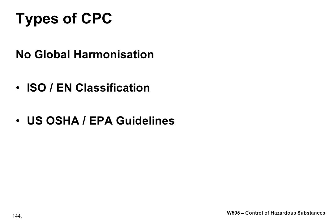 Types of CPC No Global Harmonisation ISO / EN Classification