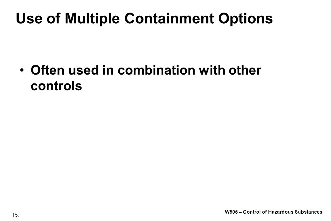 Use of Multiple Containment Options