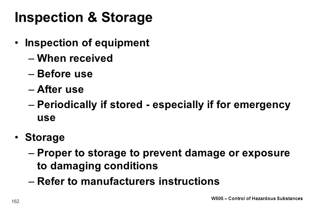 Inspection & Storage Inspection of equipment When received Before use