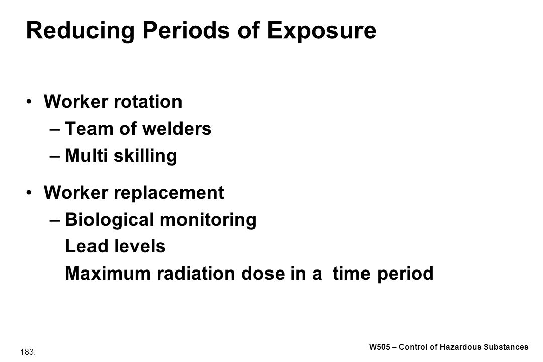 Reducing Periods of Exposure