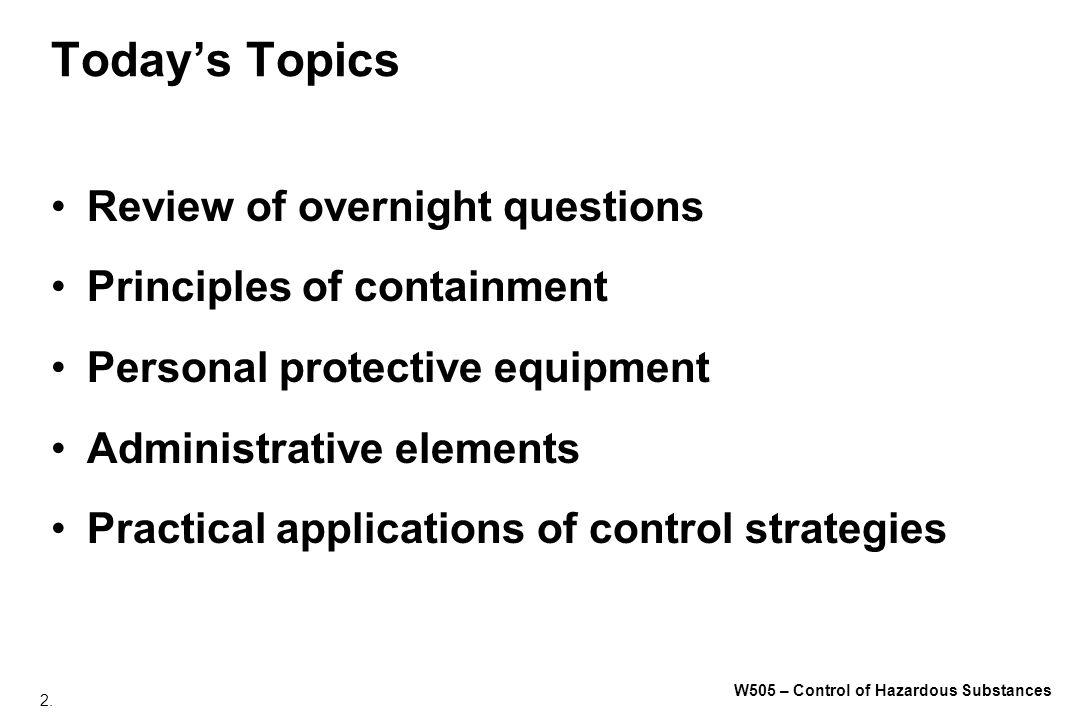 Today's Topics Review of overnight questions Principles of containment