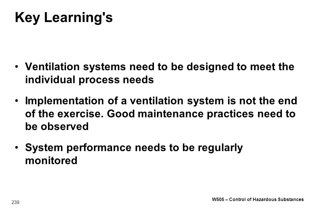 Key Learning s Ventilation systems need to be designed to meet the individual process needs.