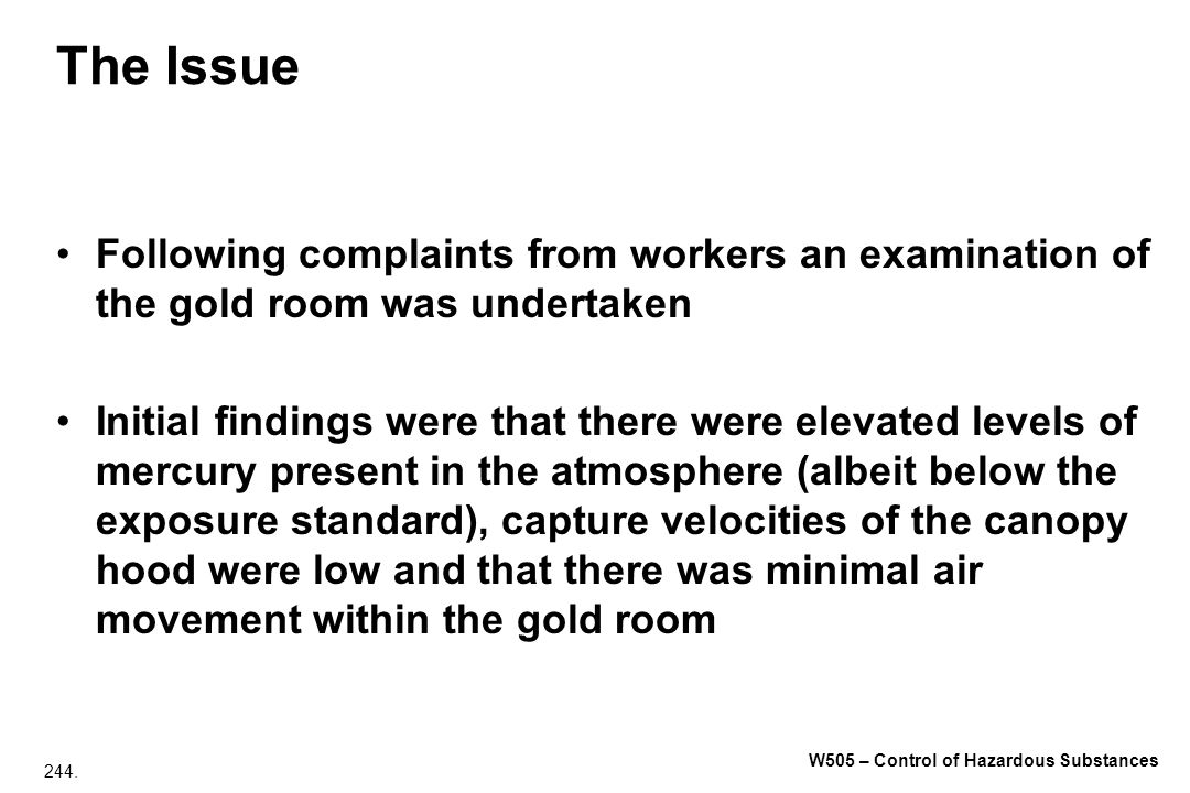 The Issue Following complaints from workers an examination of the gold room was undertaken.