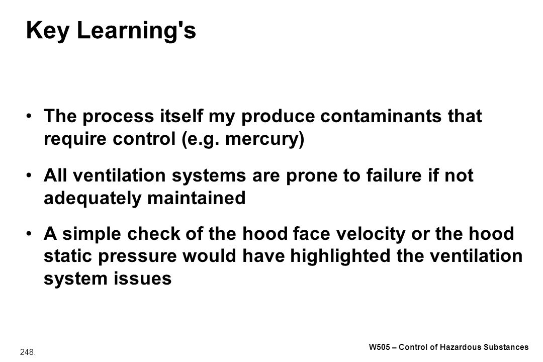 Key Learning s The process itself my produce contaminants that require control (e.g. mercury)
