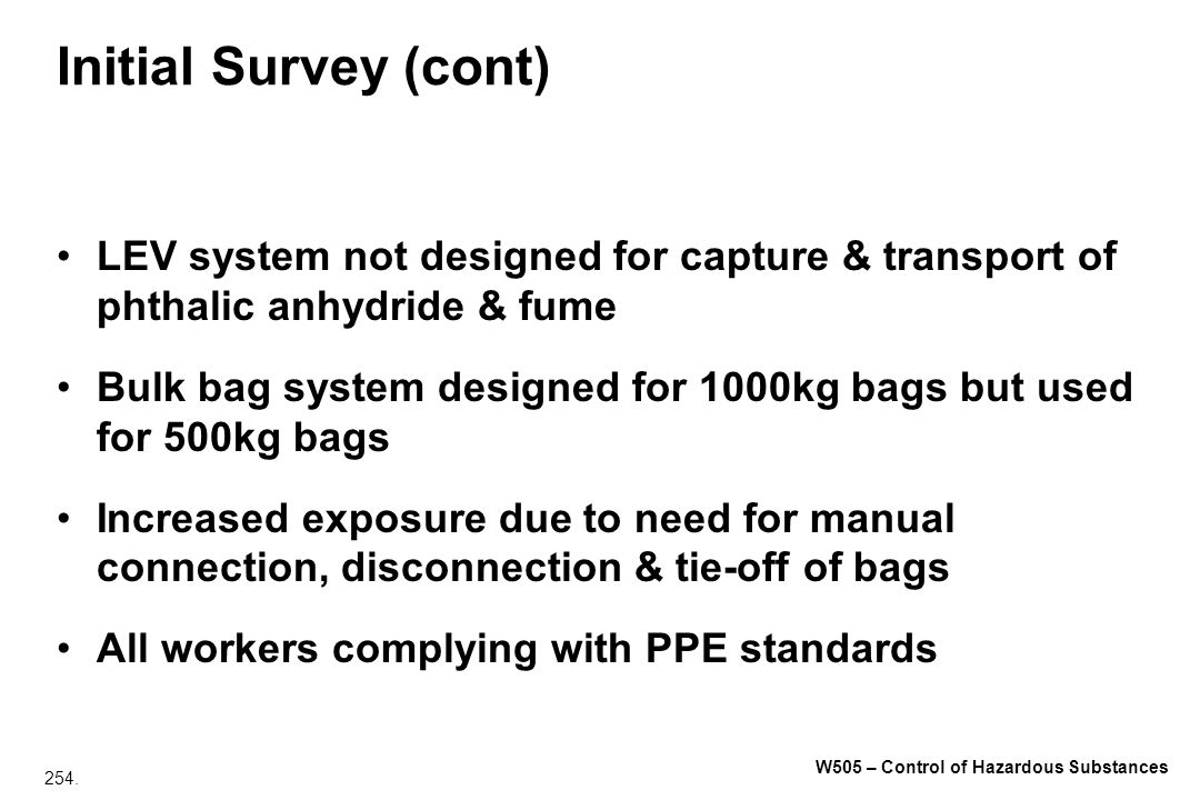 Initial Survey (cont) LEV system not designed for capture & transport of phthalic anhydride & fume.