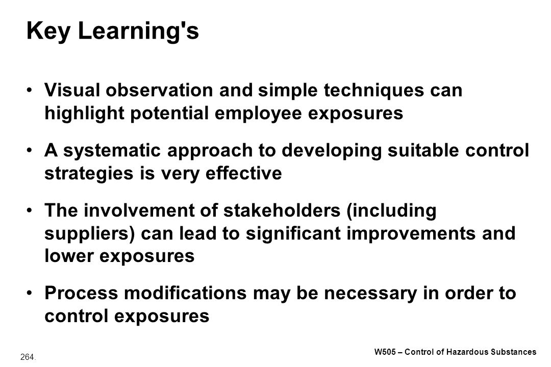 Key Learning s Visual observation and simple techniques can highlight potential employee exposures.