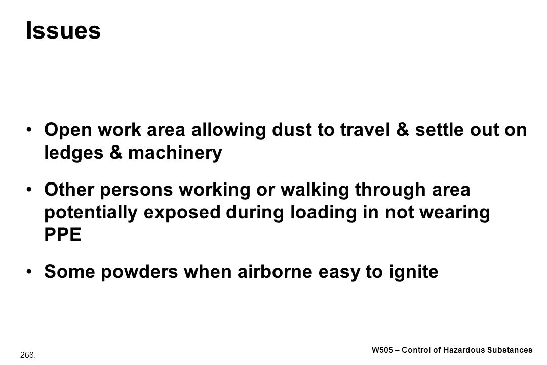 Issues Open work area allowing dust to travel & settle out on ledges & machinery.