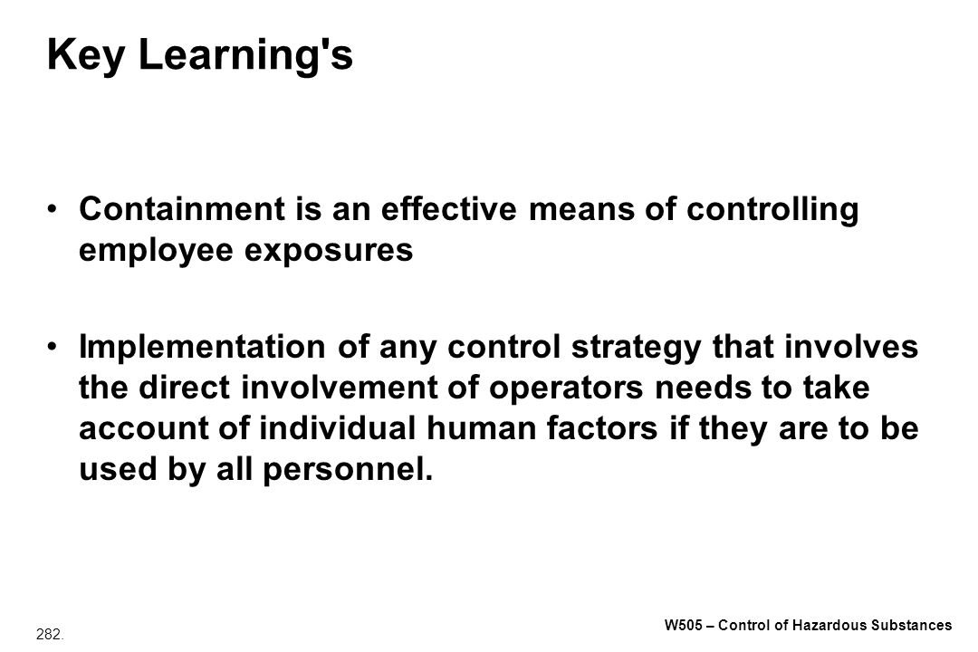 Key Learning s Containment is an effective means of controlling employee exposures.